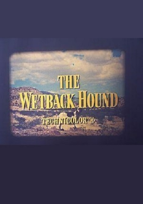The Wetback Hound