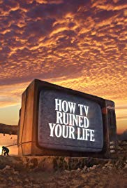 How TV Ruined Your Life (Dizi)