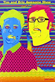 Tim and Eric Awesome Show, Great Job! (Dizi)