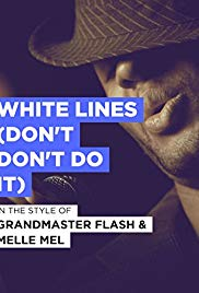 Grandmaster Melle Mel: White Lines (Don't Do It)